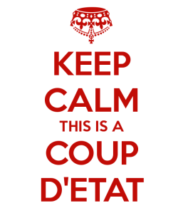 keep-calm-this-is-a-coup-d-etat